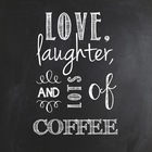 Love Laughter and Coffee