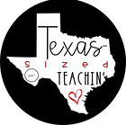 Love Texas Sized Teachin