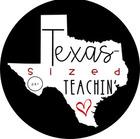 Love Texas Sized Teachin