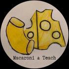 Macaroni and Teach