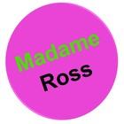 Madame Ross