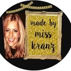 made by miss kranz