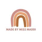 Made by Miss Maddi