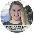 Maestra Megan Bilingual Resources