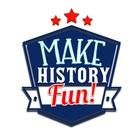 Make History Fun