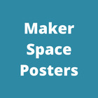 Maker Space Posters