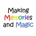Making Memories and Magic
