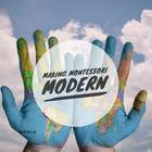 Making Montessori Modern