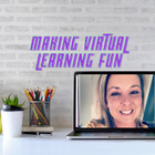 Making Virtual Learning Fun