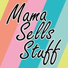Mama Sells Stuff