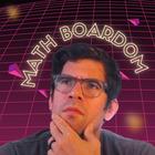 Math Boardom