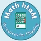 Math htaM - Resources for Flipping