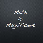 Math is Magnificent