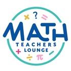 Math Teachers Lounge