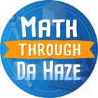 Math through Da Haze