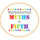 Mathematical Myths in Fifth