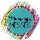 Meaningful Messes
