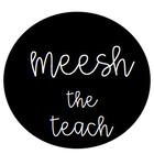 Meesh the Teach
