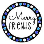 Merry Friends