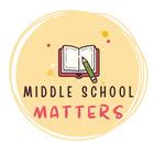 Middle School Matters