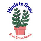 Minds to Grow