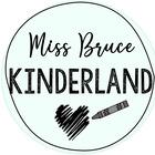 MISS BRUCE KINDERLAND