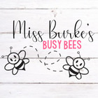 Miss Burke's Busy Bees
