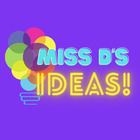 Miss D's Ideas