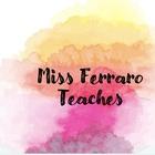Miss Ferraro Teaches