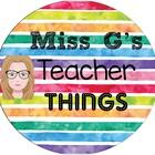 Miss G's Teacher Things