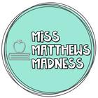 Miss Matthews's Madness