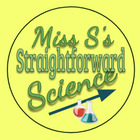Miss S's Straightforward Science