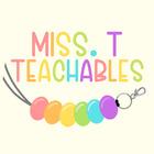 Miss T's Teachables