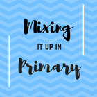 Mixing it up in Primary