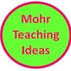 Mohr Teaching Ideas
