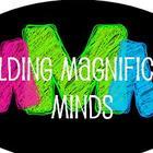 Molding Magnificent Minds