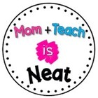 Mom Plus Teach is Neat