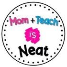 Mom Plus Teach is Neat