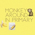 Monkey Around in Primary