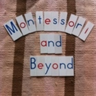 Montessori and Beyond