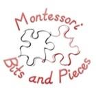 """Montessori """"Bits and Pieces"""""""