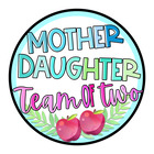 Mother Daughter Team of Two