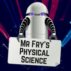 Mr Fry's Physical Science