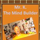Mr K The Mind Builder