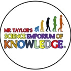 MR TAYLOR'S SCIENCE EMPORIUM OF KNOWLEDGE