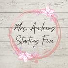 Mrs Andrews Starting Five