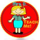 Mrs D Teach Me