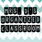 Mrs D's Organized Classroom