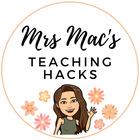 Mrs Mac's Teaching Hacks