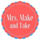 Mrs Make and Take